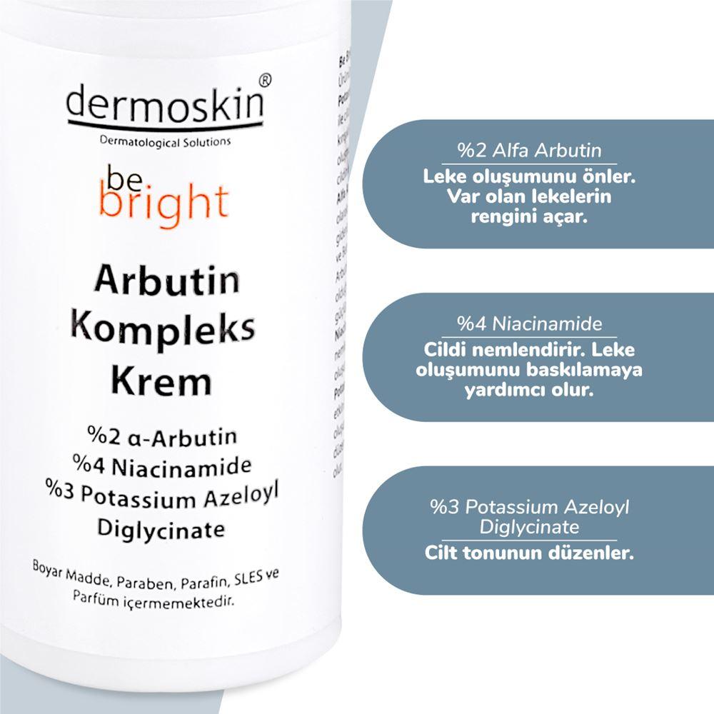 Dermoskin Be Bright Arbutin Kompleks Krem 33 ml + Dermoskin Be Bright Aydınlatıcı Tonik 200 ml